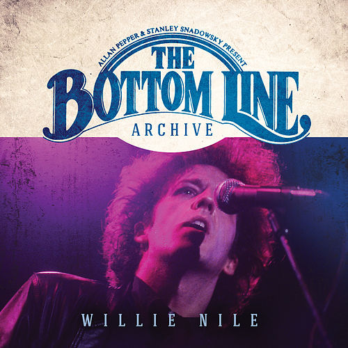 Play & Download The Bottom Line Archive Series: (Live 1980 & 2000) by Willie Nile | Napster