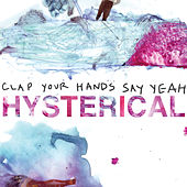 Play & Download Hysterical by Clap Your Hands Say Yeah | Napster