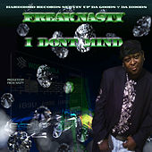 Play & Download I Dont Mind by Freak Nasty | Napster