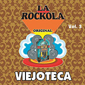 Play & Download La Rockola Viejoteca, Vol. 3 by Various Artists | Napster