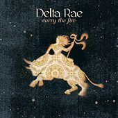 Play & Download Carry The Fire by Delta Rae | Napster