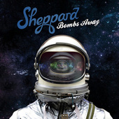 Play & Download Bombs Away by Sheppard | Napster