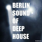 Play & Download Berlin Sound of Deep House by Various Artists | Napster