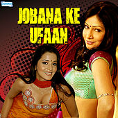 Jobana Ke Ufaan by Various Artists