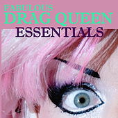Fabulous Drag Queen Essentials by Various Artists