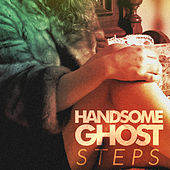 Steps by Handsome Ghost