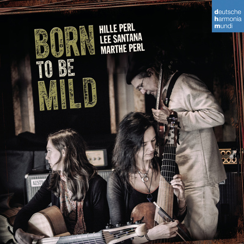 Play & Download Born to Be Mild by Hille Perl | Napster