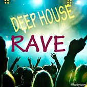 Play & Download Deep House Rave by Various Artists | Napster