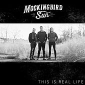 Play & Download This Is Real Life by Mockingbird Sun | Napster