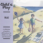 Child's Play: Positive Affirmations for Children by Wah!