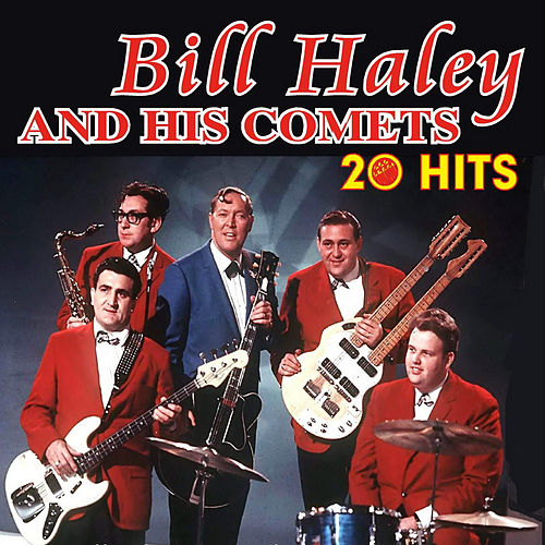Play & Download 20 Hits by Bill Haley & the Comets | Napster