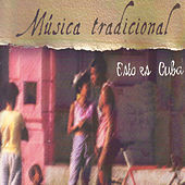 Play & Download Música Tradicional. Esto Es Cuba by Various Artists | Napster