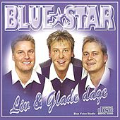 Play & Download Liv & Glade Dage LIVE by Blue Star | Napster