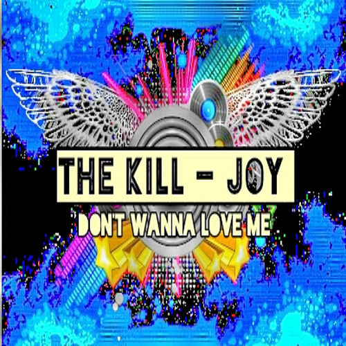 Play & Download Don't Wanna Love Me by KillJoy | Napster
