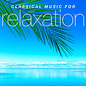 Play & Download Classical Music for Relaxation by Various Artists | Napster