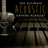 Play & Download The Ultimate Acoustic Covers Playlist by Various Artists | Napster