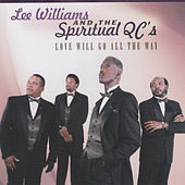 Love Will Go All the Way by Lee Williams And The Spiritual QC's