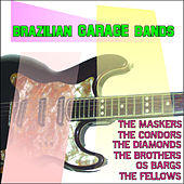 Brazilian Garage Bands by Various Artists