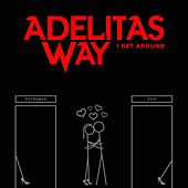 I Get Around by Adelitas Way