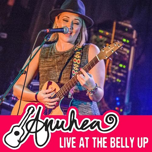 Live at the Belly Up by Anuhea