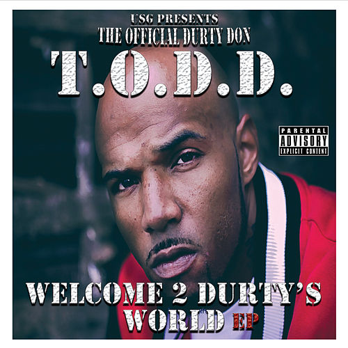 Play & Download Welcome 2 Durty's World - EP by Todd | Napster