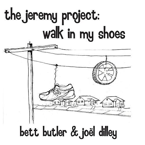 Play & Download The Jeremy Project: Walk in My Shoes by Bett Butler | Napster