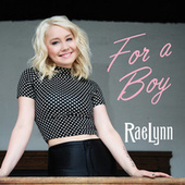 Play & Download For A Boy by RaeLynn | Napster