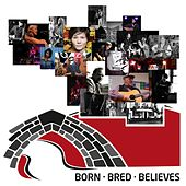 Born Bred Believes by Various Artists