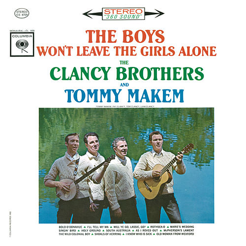 Play & Download The Boys Won't Leave The Girls Alone by Tommy Makem | Napster