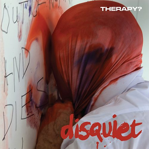 Play & Download Disquiet by Therapy? | Napster