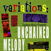 Play & Download Variations: Dylanna Music Presents Unchained Melody by Various Artists | Napster