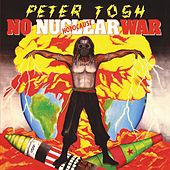 No Nuclear War by Peter Tosh