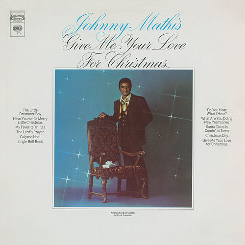 Play & Download Give Me Your Love For Christmas by Johnny Mathis | Napster