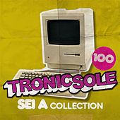 Tronicsole 100: Sei A Collection by Various Artists