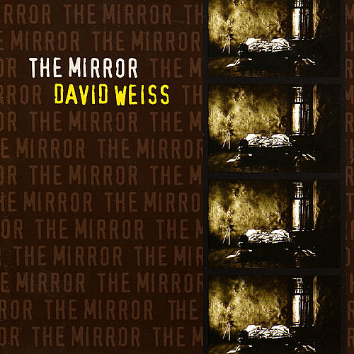 Play & Download The Mirror by David Weiss | Napster