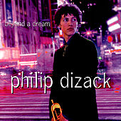Beyond A Dream by Philip Dizack