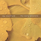 Play & Download The Early Sessions by Ray Montford | Napster