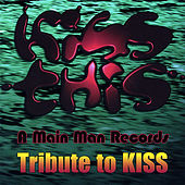 Play & Download Kiss This - a Main Man Records Tribute to Kiss by Various Artists | Napster