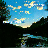 Play & Download Blue Danube by Azalia Snail | Napster