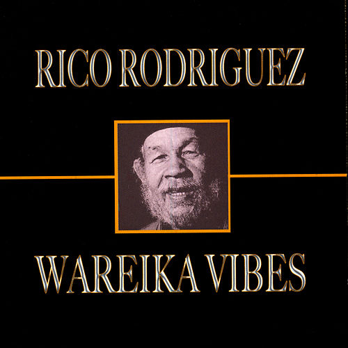 Play & Download Wareika Vibes by Rico Rodriguez | Napster