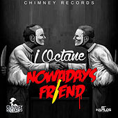 Nowadays Friend - Single by I-Octane