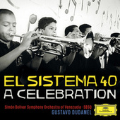 El Sistema 40 - A Celebration by Gustavo Dudamel