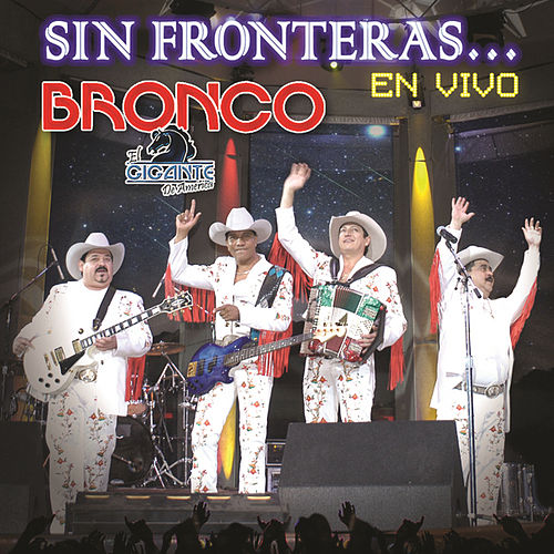 Sin Fronteras... En Vivo by Bronco
