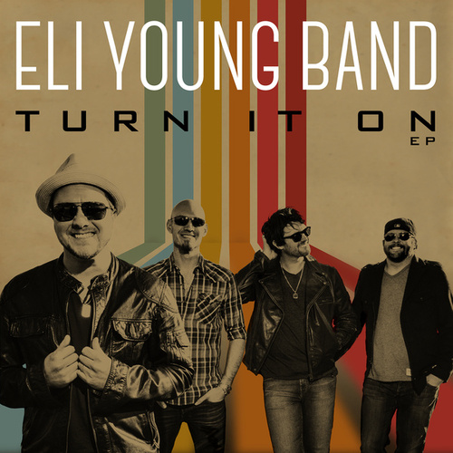 Play & Download Turn It On EP by Eli Young Band | Napster