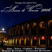 Play & Download Omaggio Alla Stagione Lirica Arena Di Verona 2006 by Various Artists | Napster