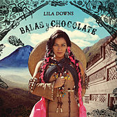 Play & Download Balas y Chocolate by Lila Downs | Napster