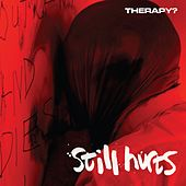 Play & Download Still Hurts by Therapy? | Napster