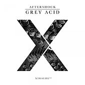 Play & Download Grey Acid by Aftershock | Napster