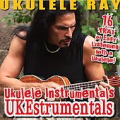 Play & Download Ukestrumentals (Ukulele Instrumentals) by Ukulele Ray | Napster