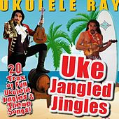 Play & Download Uke Jangled Jingles by Ukulele Ray | Napster